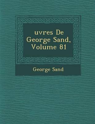Uvres de George Sand, Volume 81 (Paperback)