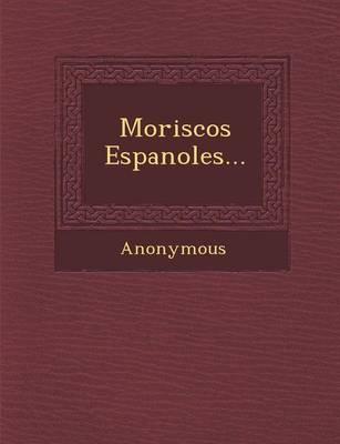 Moriscos Espanoles... (Paperback)