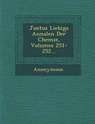 Justus Liebigs Annalen Der Chemie, Volumes 251-252... (Paperback)