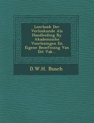 Leerboek Der Verloskunde ALS Handleiding by Akademische Voorlezingen En Eigene Beoefening Van Dit Vak... (Paperback)