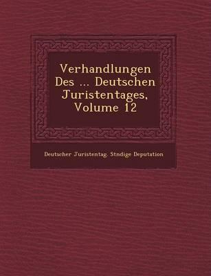 Verhandlungen Des ... Deutschen Juristentages, Volume 12 (Paperback)