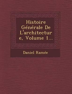 Histoire Generale de L'Architecture, Volume 1... (Paperback)