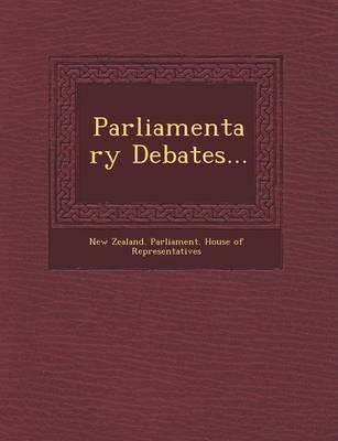Parliamentary Debates... (Paperback)