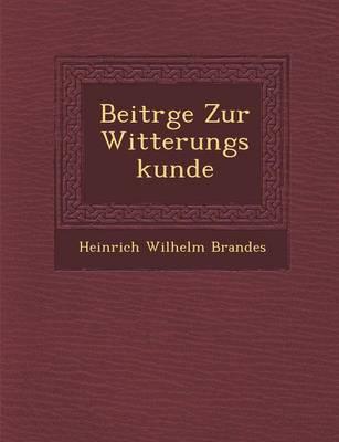 Beitr GE Zur Witterungskunde (Paperback)
