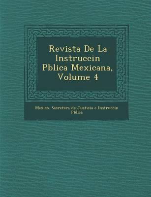 Revista de La Instrucci N P Blica Mexicana, Volume 4 (Paperback)