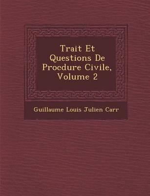 Trait Et Questions de Proc Dure Civile, Volume 2 (Paperback)