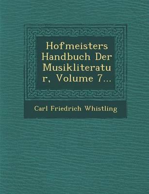 Hofmeisters Handbuch Der Musikliteratur, Volume 7... (Paperback)