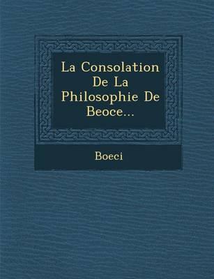 La Consolation de La Philosophie de Beoce... (Paperback)