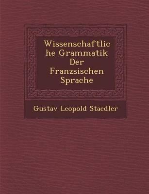 Wissenschaftliche Grammatik Der Franz Sischen Sprache (Paperback)
