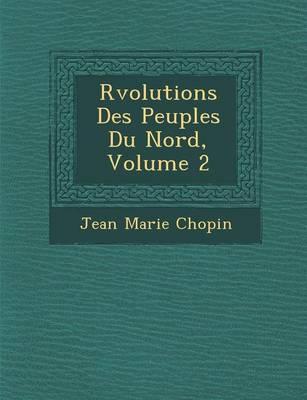 R Volutions Des Peuples Du Nord, Volume 2 (Paperback)