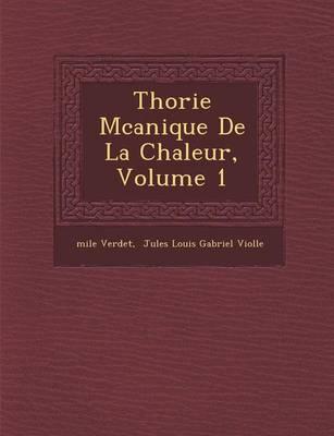 Th Orie M Canique de La Chaleur, Volume 1 (Paperback)