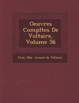 Oeuvres Completes de Voltaire, Volume 56 (Paperback)