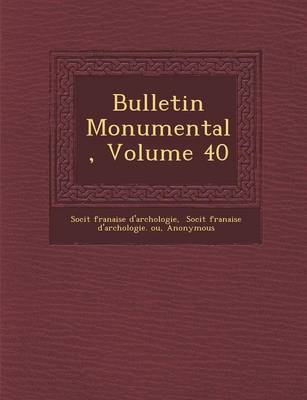 Bulletin Monumental, Volume 40 (Paperback)