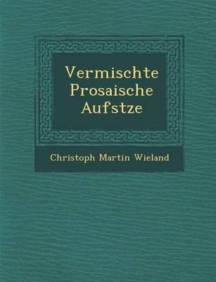 Vermischte Prosaische Aufs Tze (Paperback)