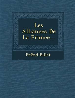 Les Alliances de La France... (Paperback)