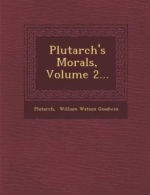 Plutarch's Morals, Volume 2... (Paperback)