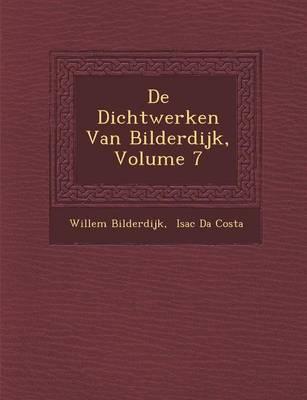 de Dichtwerken Van Bilderdijk, Volume 7 (Paperback)