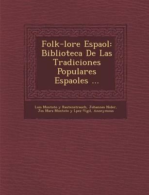 Folk-Lore Espa Ol: Biblioteca de Las Tradiciones Populares Espa Oles ... (Paperback)