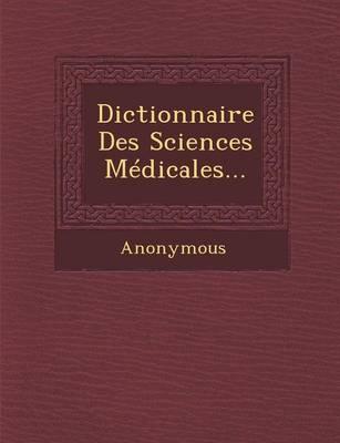 Dictionnaire Des Sciences Medicales... (Paperback)