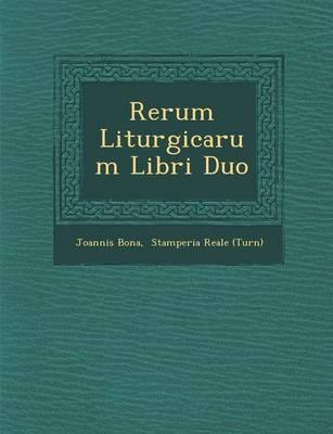 Rerum Liturgicarum Libri Duo (Paperback)