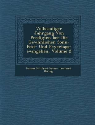 Vollst Ndiger Jahrgang Von Predigten Ber Die Gew Hnlichen Sonn- Fest- Und Feyertags-Evangelien, Volume 2 (Paperback)