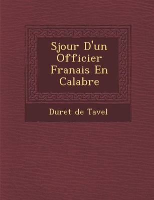 S Jour D'Un Officier Fran Ais En Calabre (Paperback)