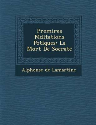 Premi Res Meditations Po Tiques: La Mort de Socrate (Paperback)