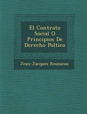 El Contrato Social O Principios de Derecho Pol Tico (Paperback)