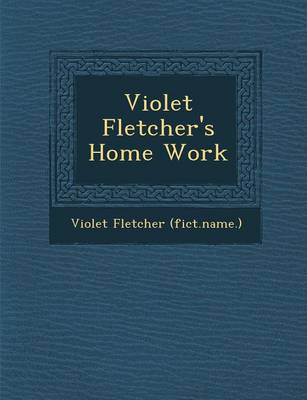 Violet Fletcher's Home Work (Paperback)