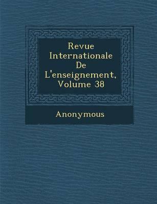 Revue Internationale de L'Enseignement, Volume 38 (Paperback)