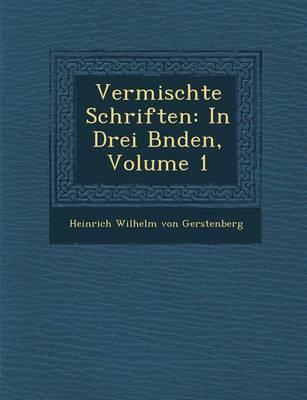 Vermischte Schriften: In Drei B Nden, Volume 1 (Paperback)