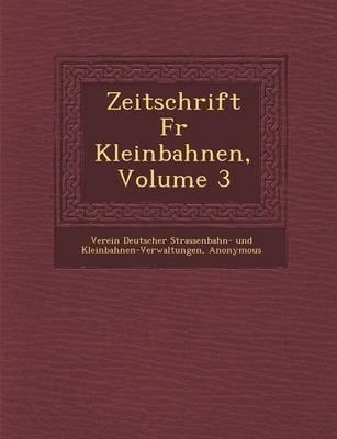 Zeitschrift F R Kleinbahnen, Volume 3 (Paperback)