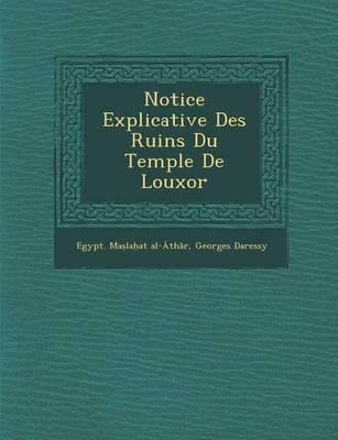 Notice Explicative Des Ruins Du Temple de Louxor (Paperback)