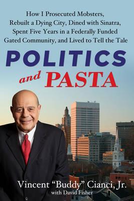 Politics and Pasta: A Memoir (Paperback)