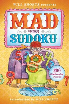 Will Shortz Presents Mad for Sudoku: 200 Challenging Puzzles (Paperback)