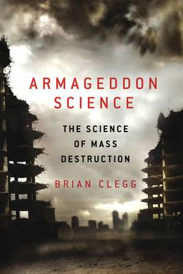 Armageddon Science: The Science of Mass Destruction (Paperback)