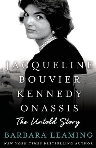 Jacqueline Bouvier Kennedy Onassis: The Untold Story (Hardback)