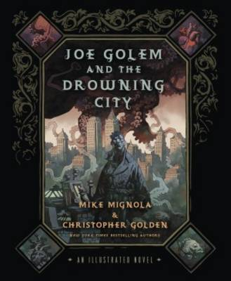 Joe Golem and the Drowing City: An Illustrated Novel (Paperback)