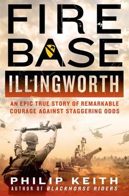 Fire Base Illingworth (Hardback)