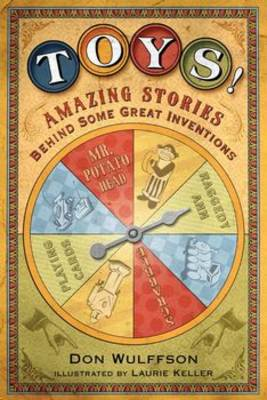 Toys!: Amazing Stories Behind Some Great Inventions (Paperback)