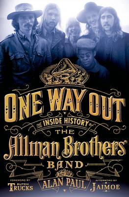 One Way Out: The Inside History of the Allman Brothers Band (Hardback)