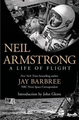 Neil Armstrong: A Life of Flight (Hardback)