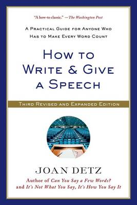 How To Write and Give A Speech: Third Revised Edition (Paperback)