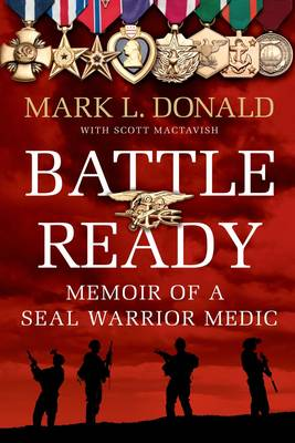 Battle Ready: Memoir of a Navy SEAL Warrior Medic (Paperback)