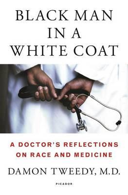 Black Man in a White Coat (Hardback)