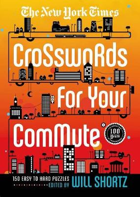 New York Times Crosswords for Your Commute - New York Times Crossword Collections (Paperback)