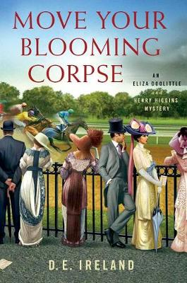 Move Your Blooming Corpse - Eliza Doolittle & Henry Higgins Mystery 2 (Hardback)