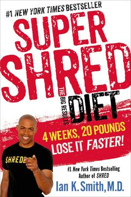 Super Shred the Big Results Diet: 4 Weeks 20 Pounds Lose it Faster! (Paperback)