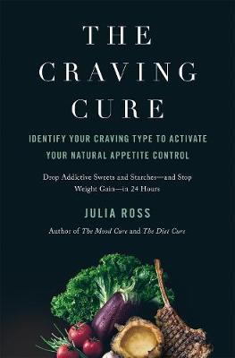 The Craving Cure: Identify Your Craving Type to Activate Your Natural Appetite Control (Hardback)