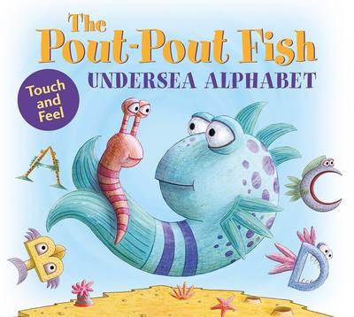 The Pout-Pout Fish Undersea Alphabet (Hardback)